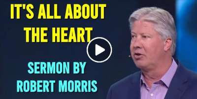 Robert Morris – It's All About The Heart – The Blessed Life (March-02-2020)