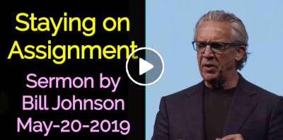 Staying on Assignment - Bill Johnson (May-20-2019)