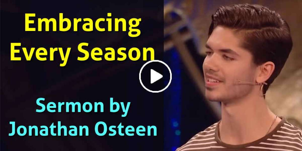 Jonathan Osteen - Embracing Every Season