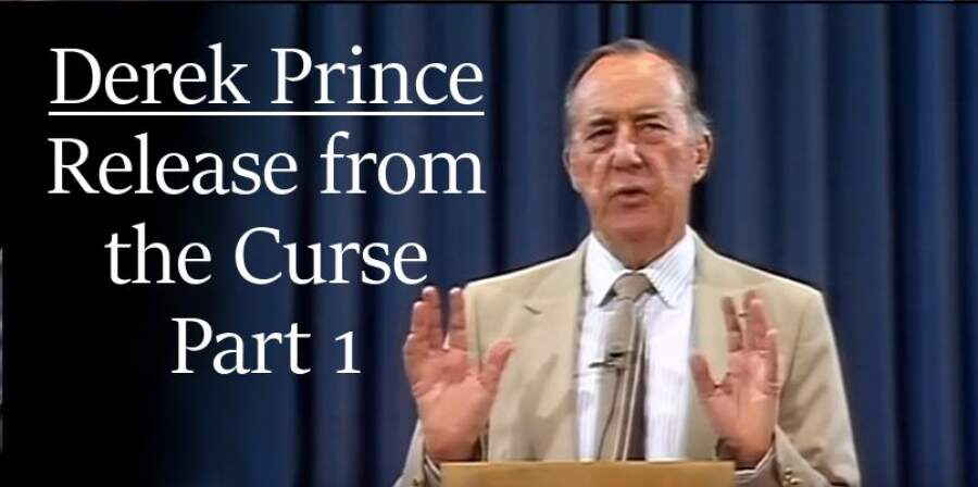 Release from the Curse, Part 1 - Derek Prince