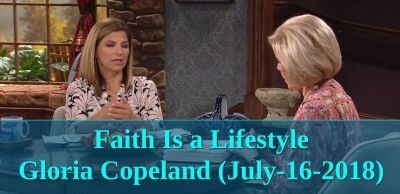 Faith Is a Lifestyle - Gloria Copeland (July-16-2018)