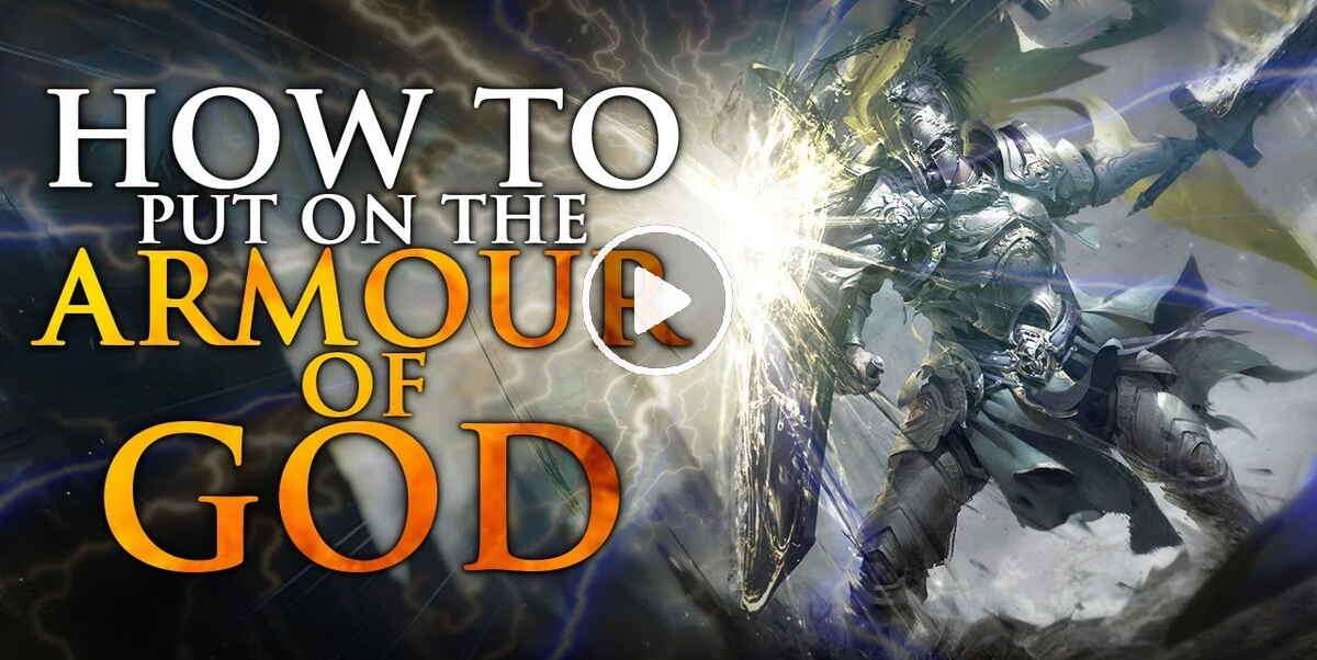 How To Put On The Armor of God - Christian Motivation