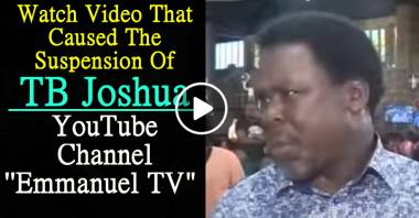 "Watch Video That Caused The Suspension Of TB Joshua YouTube Channel ''Emmanuel TV"" (April-20-2021)"