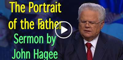 The Portrait of the Father - John Hagee (July-14-2019)