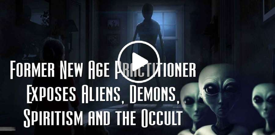 Former New Age Practitioner Exposes Aliens, Demons, Spiritism and the Occult