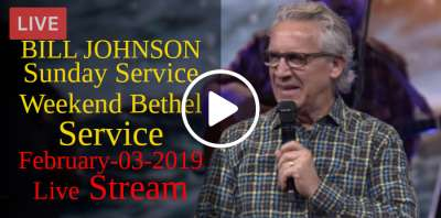 BILL JOHNSON - Sunday Service - Weekend Bethel Service February-03-2019 Live Stream