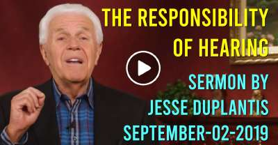 The Responsibility of Hearing - Jesse Duplantis (September-02-2019)