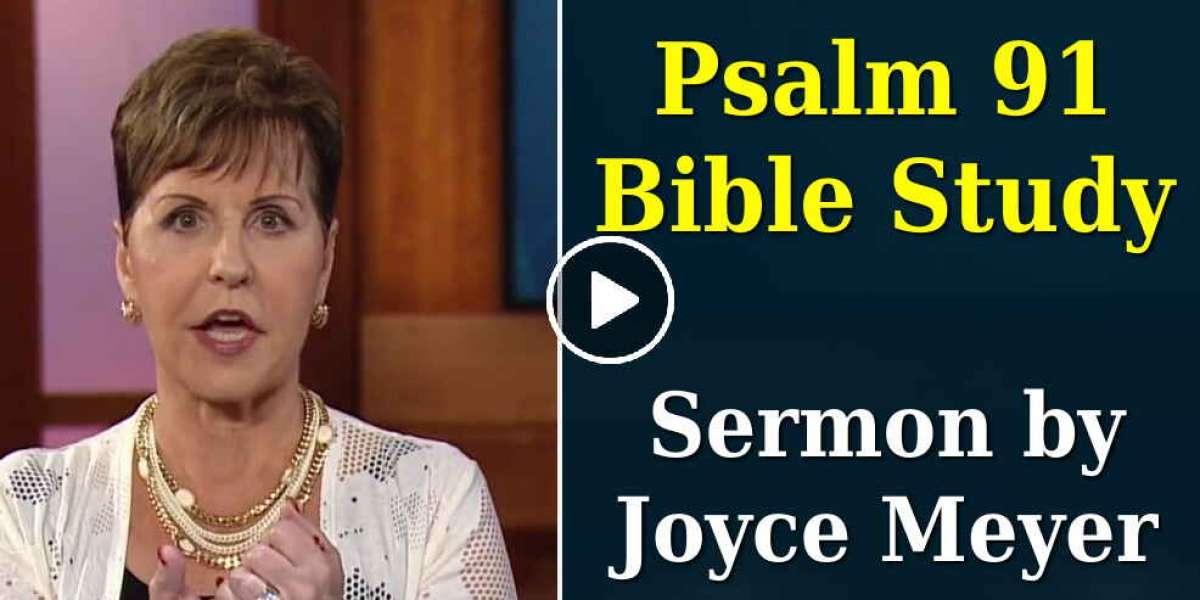 Joyce Meyer - Psalm 91 Bible Study