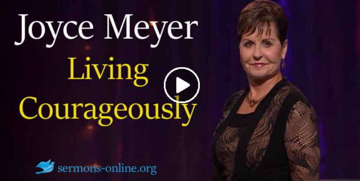 Living Courageously - Enjoying Everyday Life -  Joyce Meyer
