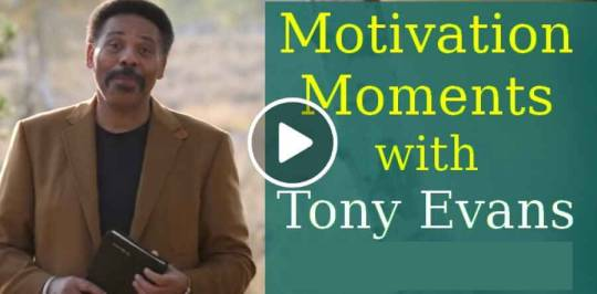 Motivation Moments with Tony Evans (October 29, 2018)