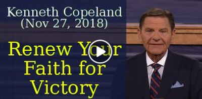 Kenneth Copeland (November-27-2018) - Renew Your Faith for Victory