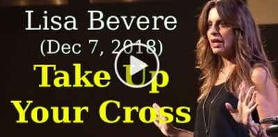 Lisa Bevere (December 7, 2018) - Take Up Your Cross