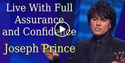 Live With Full Assurance and Confidence - Joseph Prince