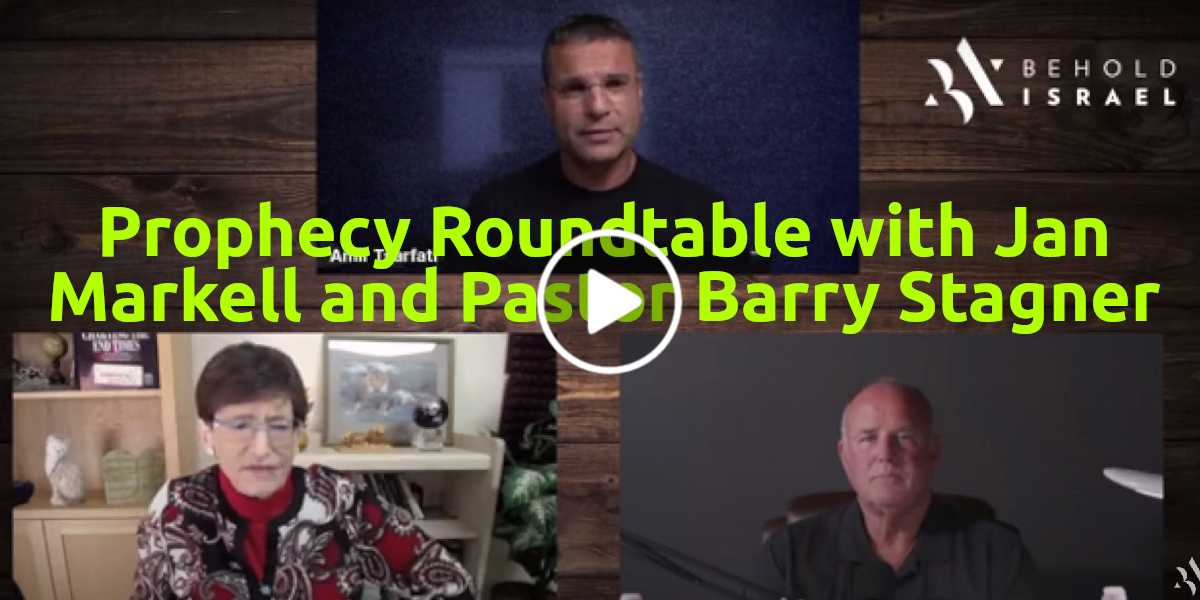 Prophecy Roundtable with Jan Markell and Pastor Barry Stagner - Amir Tsarfati (August-29-2020)