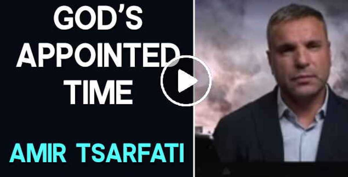 Amir Tsarfati - God's Appointed Time (August-28-2020)