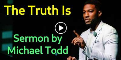 The Truth Is :: Damaged Goods (Part 1) - Michael Todd (May-10-2019)
