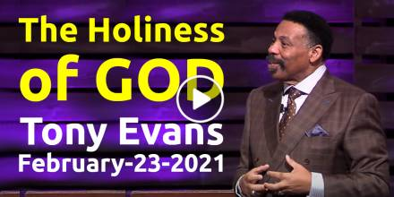 The Holiness of God - Tony Evans, podcast (February-23-2021)