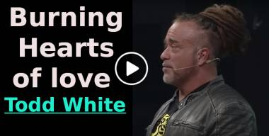 Todd White - Burning Hearts of love (October-21-2020)