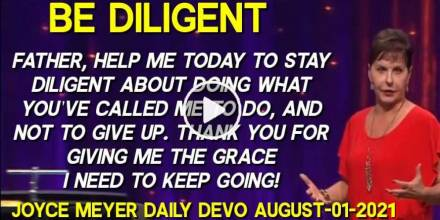 Be Diligent - Joyce Meyer Daily Devotion (August-01-2020)