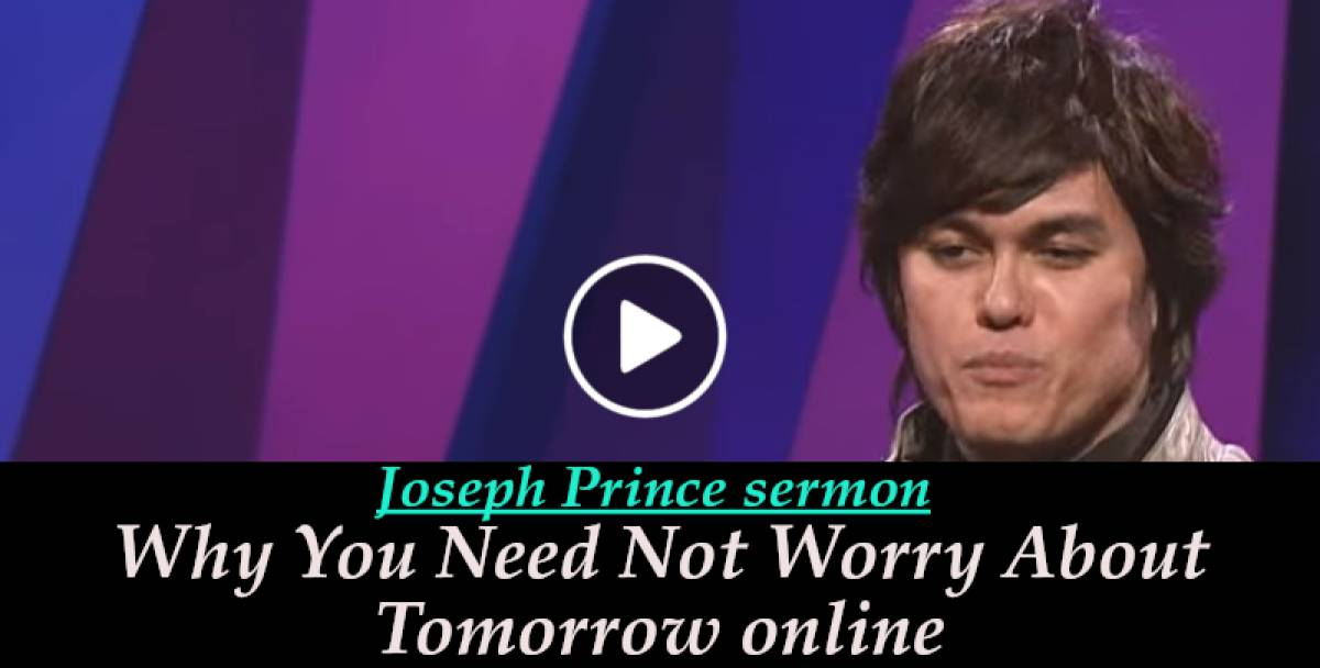Why You Need Not Worry About Tomorrow - Joseph Prince