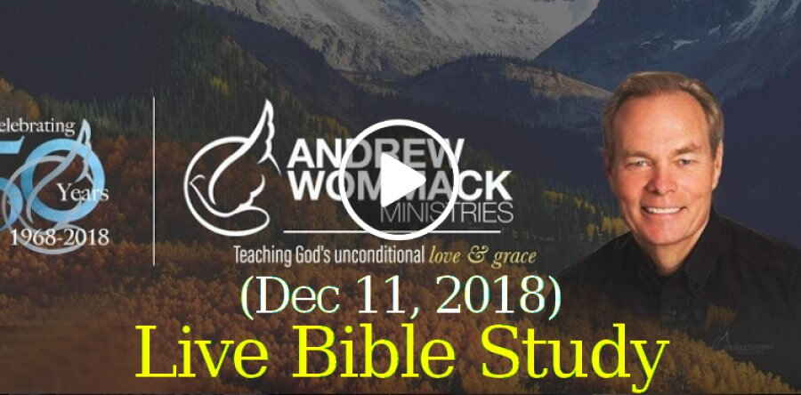 Andrew Wommack  (December 11, 2018) -Live Bible Study