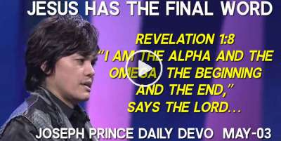 JESUS HAS THE FINAL WORD - Joseph Prince Daily Devotion (May-03-2019)