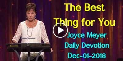 The Best Thing for You - Joyce Meyer Daily Devotion (December-01-2018)