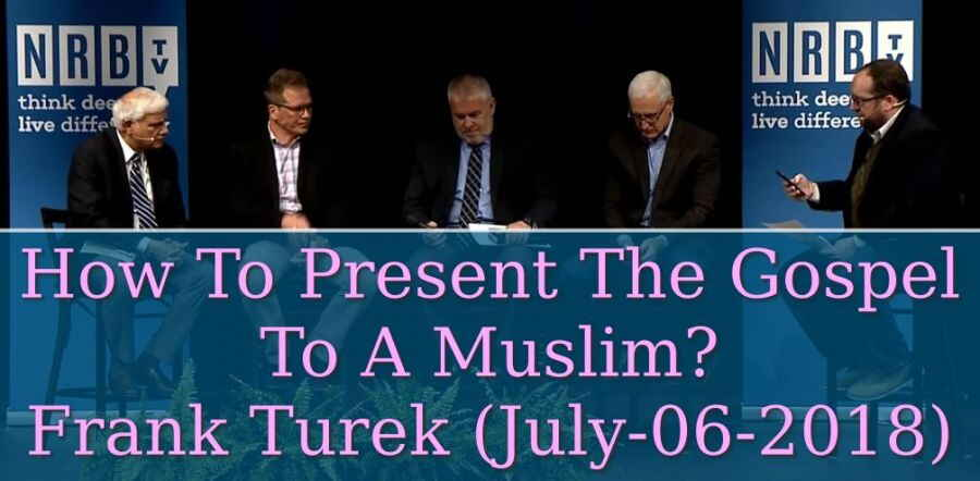 How To Present The Gospel To A Muslim? - Frank Turek (July-06-2018)