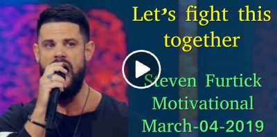 Let's fight this together - Steven Furtick Motivational (March-04-2019)