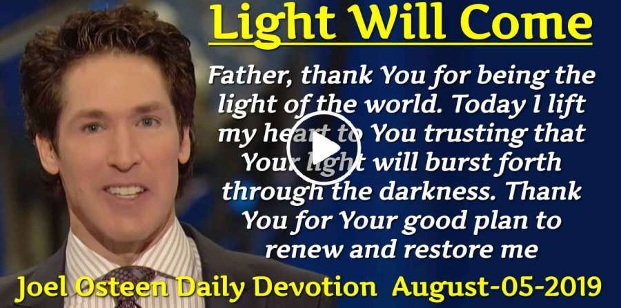 Joel Osteen (August-05-2019) Daily Devotion: Light Will Come