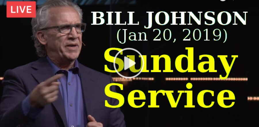 BILL JOHNSON - Sunday Service - Weekend Bethel Service (January-20-2019) Live Stream