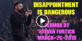 Disappointment is Dangerous - Steven Furtick (March-26-2019)