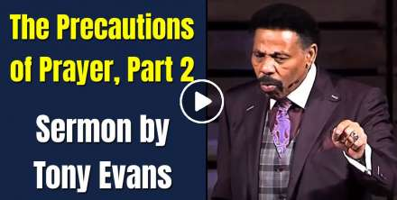 Tony Evans - The Precautions of Prayer, Part 2 (November-18-2020)