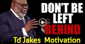 PICK YOURSELF UP AND PICK UP THE PACE - Td Jakes Motivation