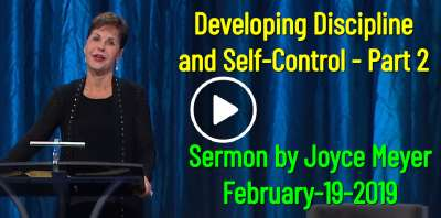 Developing Discipline and Self-Control - Part 2 - Joyce Meyer (February-19-2019)
