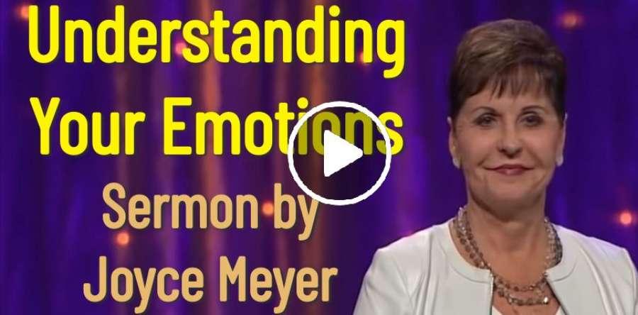 Joyce Meyer - Understanding Your Emotions (June-08-2019)