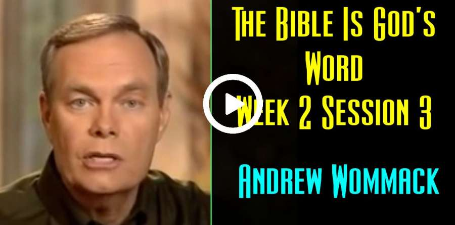 Andrew Wommack: Christian Philosophy: The Bible Is God's Word Week 2 Session 3 (July-06-2019)