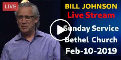 BILL JOHNSON - Sunday Service - Weekend Bethel Service February-10-2019 Live Stream