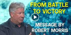 From Battle to Victory - Robert Morris (October-31-2020)