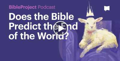 Does the Bible Predict the End of the World? - BibleProject Podcast on Apocalypse