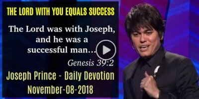 THE LORD WITH YOU EQUALS SUCCESS - Joseph Prince Daily Devotion (November-08-2018)