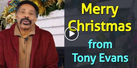 Merry Christmas from Tony Evans (December-24-2020)