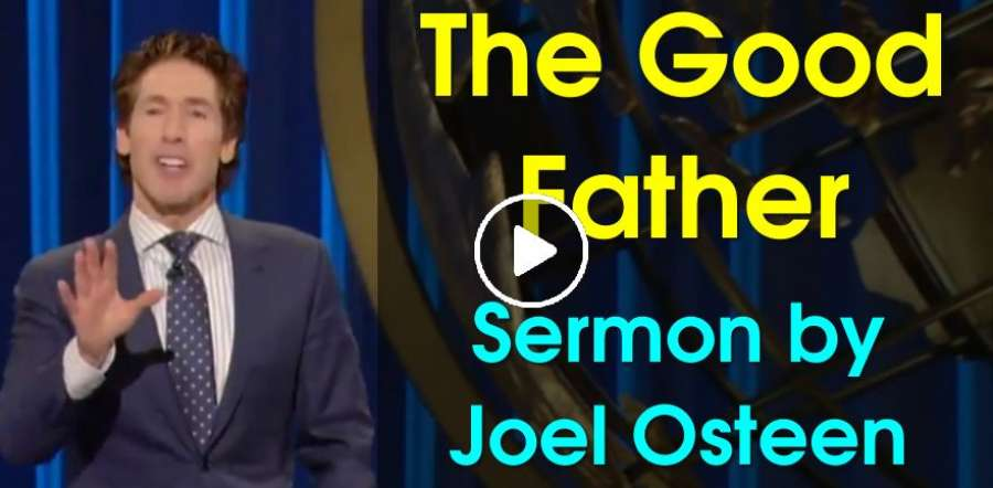 The Good Father - Joel Osteen