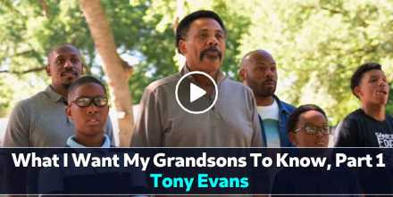 What I Want My Grandsons To Know, Part 1 - Tony Evans (October-01-2020)