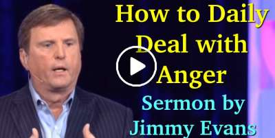 How to Daily Deal with Anger - Jimmy Evans (March-11-2020)