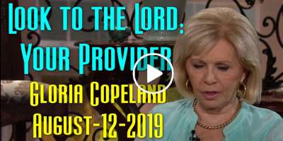 Look to the Lord: Your Provider - Gloria Copeland (August-12-2019)