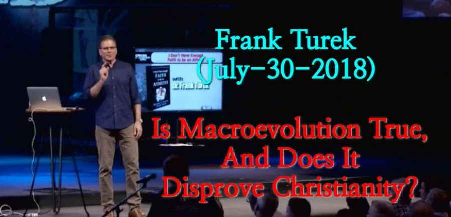 Is Macroevolution True, And Does It Disprove Christianity? - Frank Turek (July-30-2018)