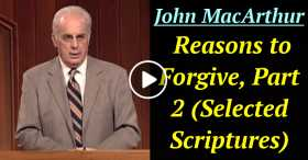 Reasons to Forgive, Part 2 (Selected Scriptures) (October-20-2020)