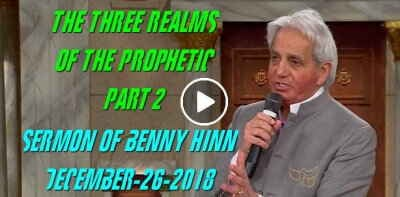 The Three Realms of The Prophetic - Part 2 - Benny Hinn (December-26-2018)