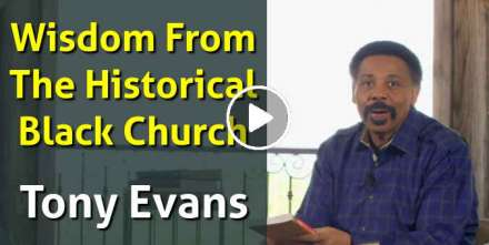 Wisdom From The Historical Black Church - Tony Evans (January-14-2021)